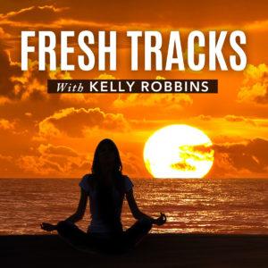 Fresh Tracks with Kelly Robbins - Podcast